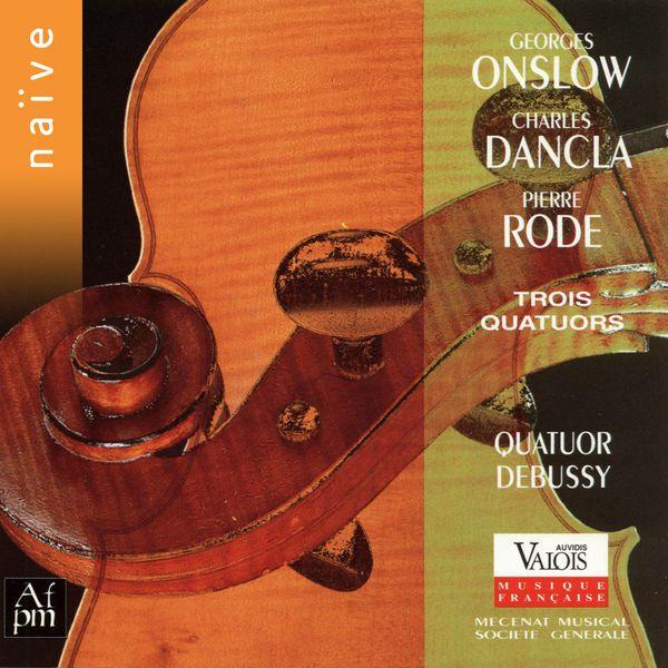 Quatuor Debussy Onslow, Dancla, Rode: Trois quatuors