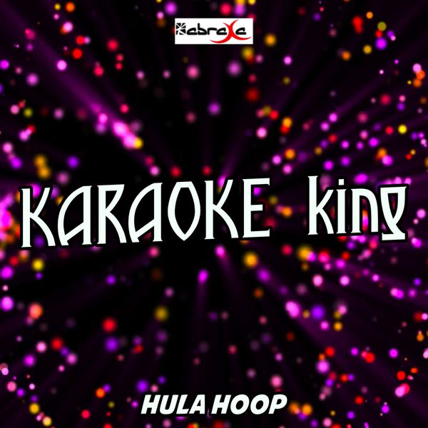 Karaoke King - Hula Hoop (Karaoke Version) (Originally Performed by Omi)