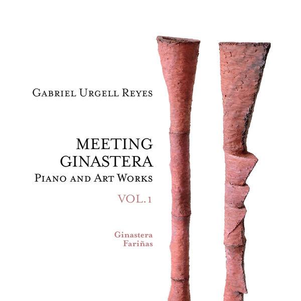 Gabriel Urgell Reyes - Meeting Ginastera, Vol. 1 - Piano and Art Works by Alberto Ginastera & Carlos Fariñas