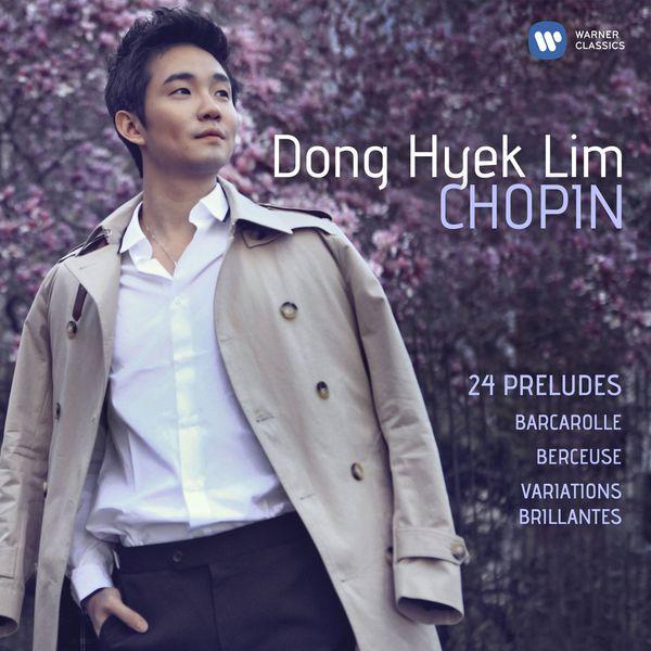 Dong Hyek Lim - Chopin: 24 Préludes, Barcarolle, Berceuse & Variations brillantes
