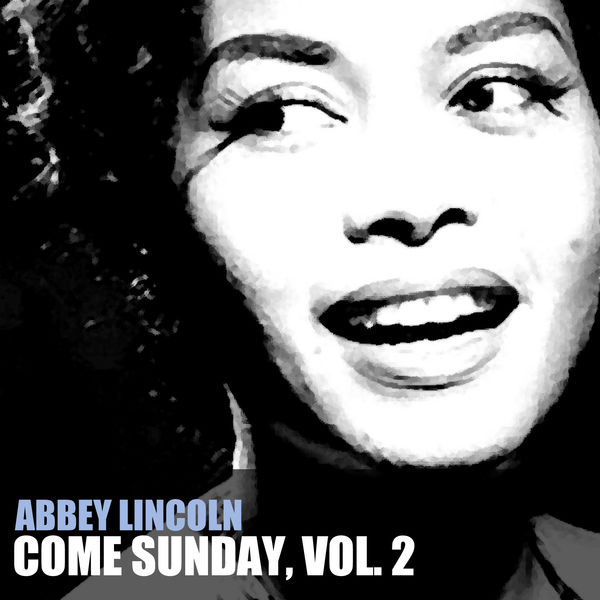 Abbey Lincoln - Come Sunday, Vol. 2