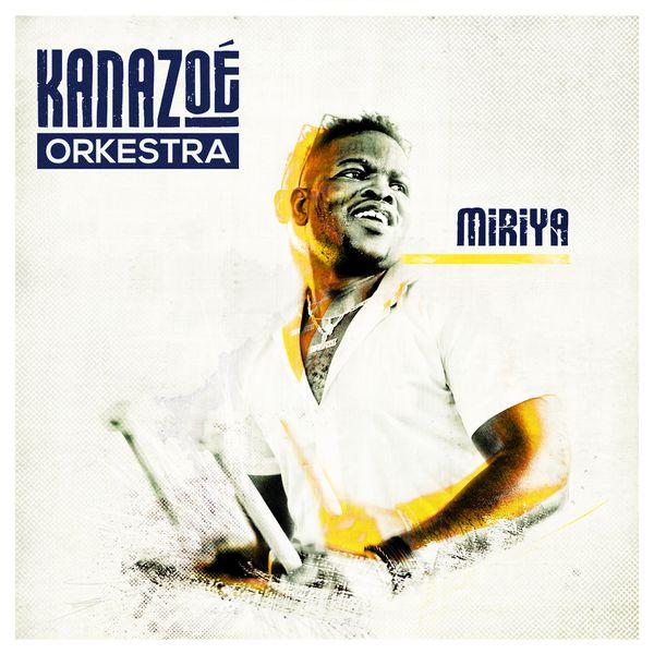 Kanazoé Orkestra - Miriya