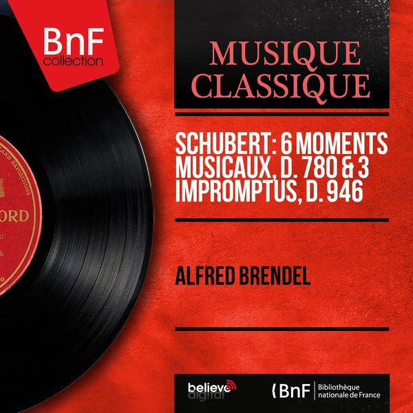 Alfred Brendel - Schubert: 6 Moments musicaux, D. 780 & 3 Impromptus, D. 946 (Mono Version)