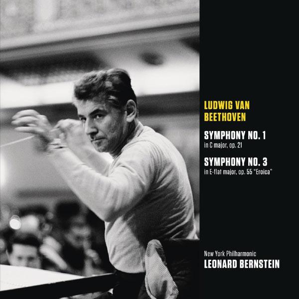 Leonard Bernstein - Beethoven: Symphonies No. 1et No.3 (Bernstein Symphony Edition Vol.1)