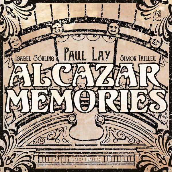 Paul Lay Alcazar Memories