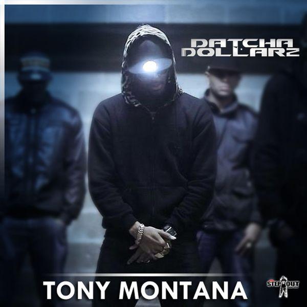 Datcha Dollar'z - Tony Montana