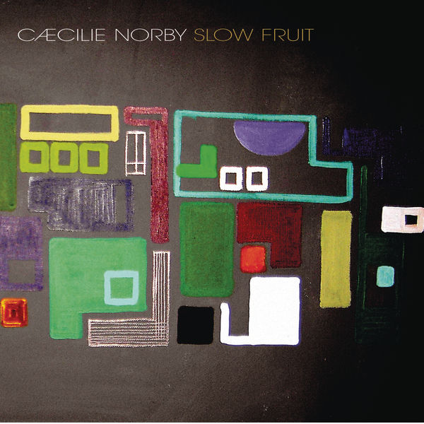 Cæcilie Norby - Slow Fruit