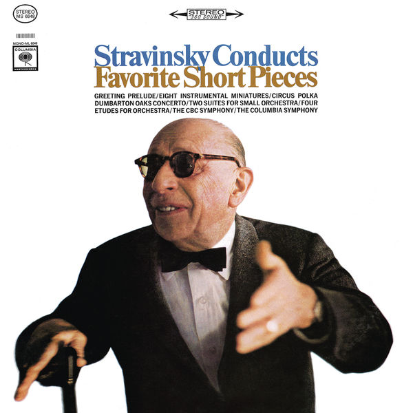 Igor Stravinski - Stravinsky Conducts Favorite Short Pieces