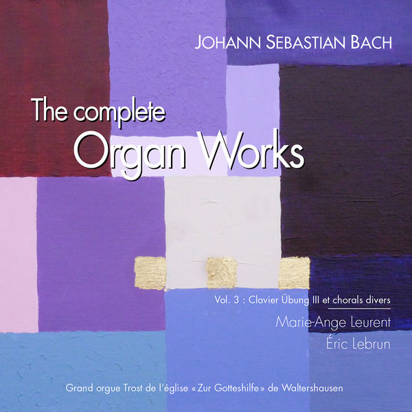 Marie-Ange Leurent - Bach: The Complete Organ Works Vol. 3 (Clavier Übung III et chorals divers)