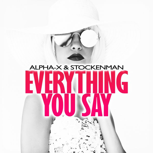 Alpha-X - Everything You Say