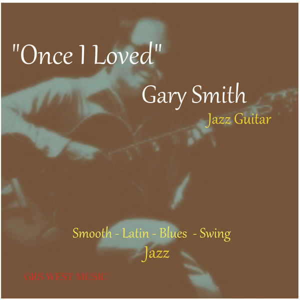 Gary Smith - Once I Loved