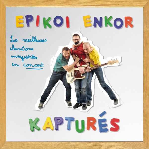 Epikoi Enkor - Kapturés (Live)