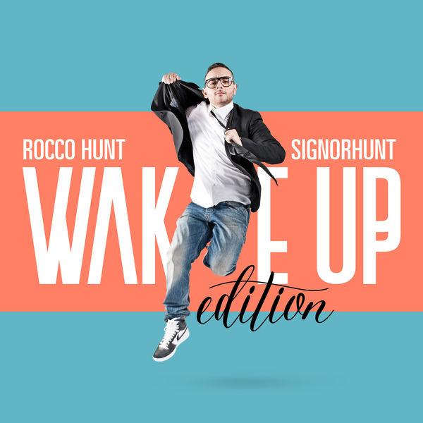 Rocco Hunt - SignorHunt - Wake Up Edition
