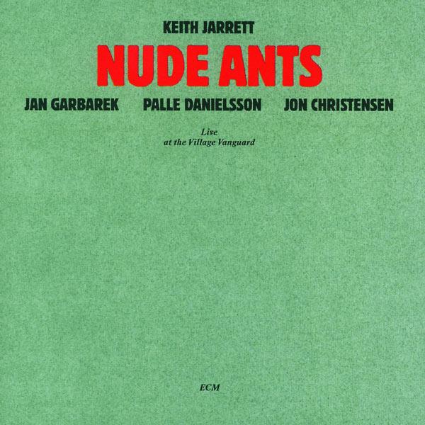Keith Jarrett - Nude Ants - Live At The Village Vanguard