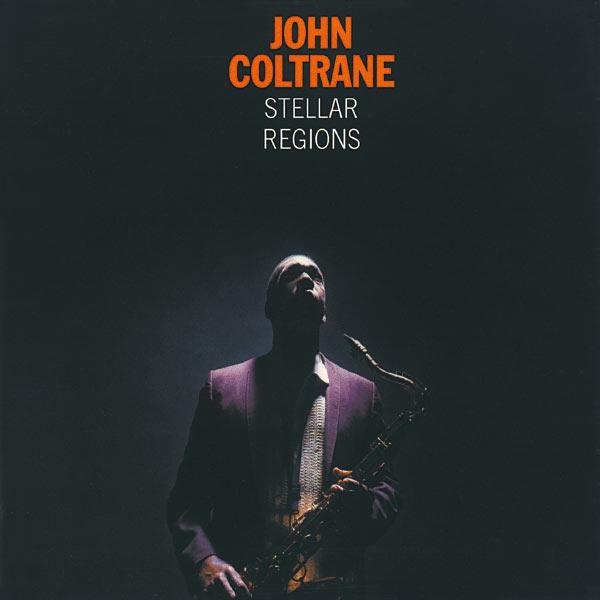 John Coltrane - Stellar Regions