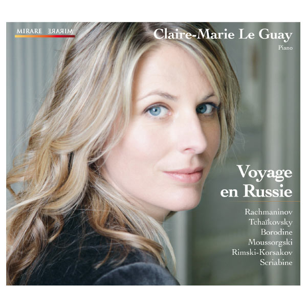 Claire-Marie Le Guay - Voyage en Russie (Tchaikovski, Borodine, Rachmaninov...)