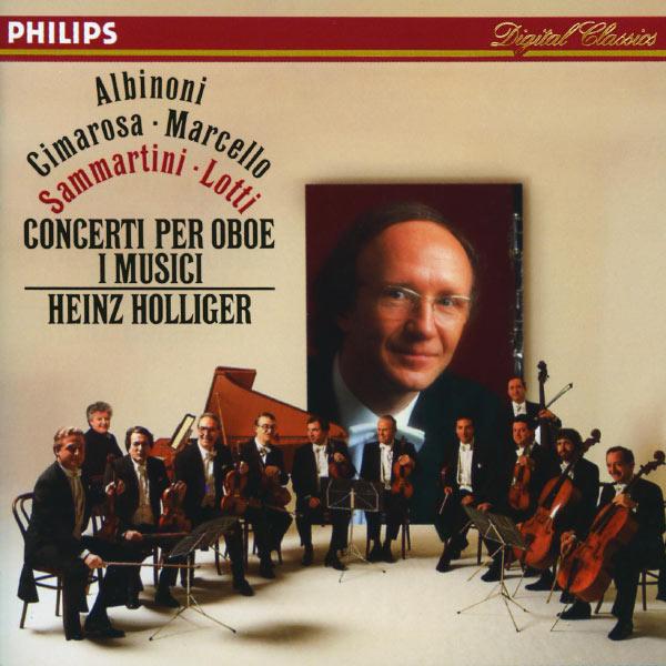 Heinz Holliger - Albinoni / Cimarosa / Marcello / Sammartini / Lotti: Oboe Concertos