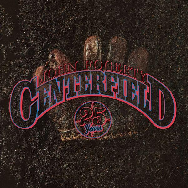 John Fogerty - Centerfield - 25th Anniversary