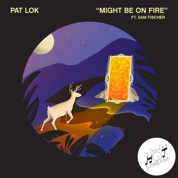 Pat Lok - Might Be on Fire (feat. Sam Fischer)