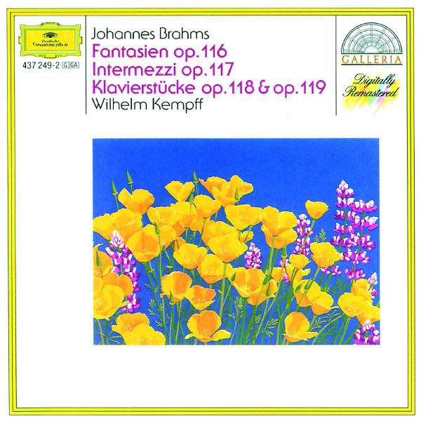 Wilhelm Kempff - Johannes Brahms : Pièces pour piano op. 116, 117, 118, 119