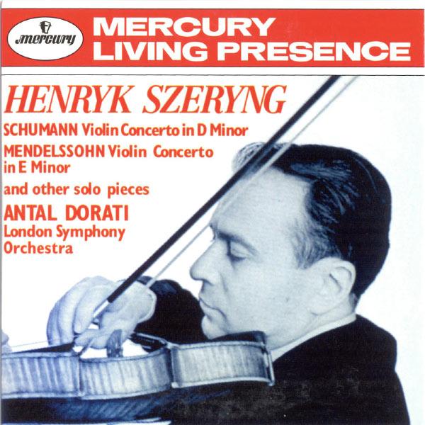 Henryk Szeryng - Schumann & Mendelssohn : Violin Concertos