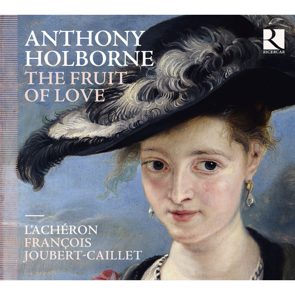François Joubert-Caillet - Anthony Holborne: The Fruit of Love