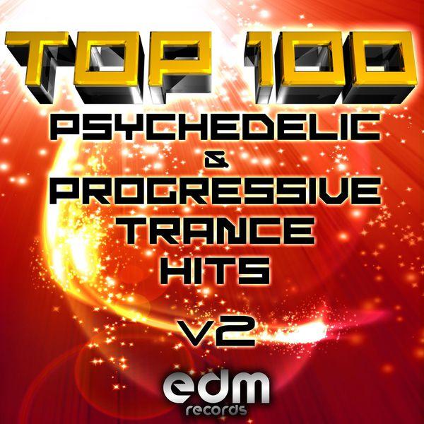 100 Top Super Psychedelic & Progressive Trance Hits v2   Various