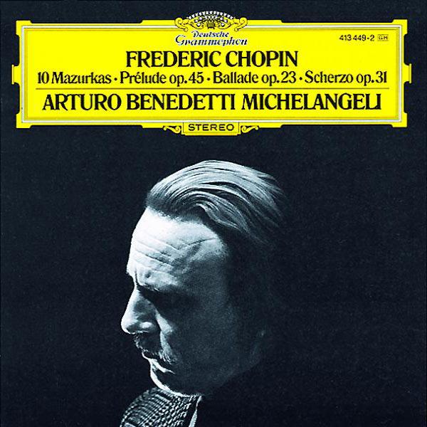 Arturo Benedetti Michelangeli - Chopin: 10 Mazurkas, Scherzo, Prélude Op.45, Ballade Op.23