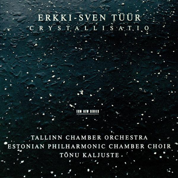 Estonian Philharmonic Chamber Choir - Tüür: Crystallisatio