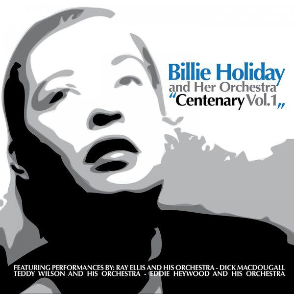 Billie Holiday - Centenary, Vol. 1