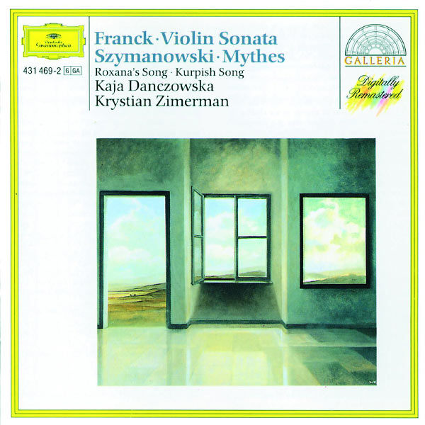 Kaja Danczowska - Cesar Franck: Violin Sonata /  Karol Szymanowski: Myrthes a.o.