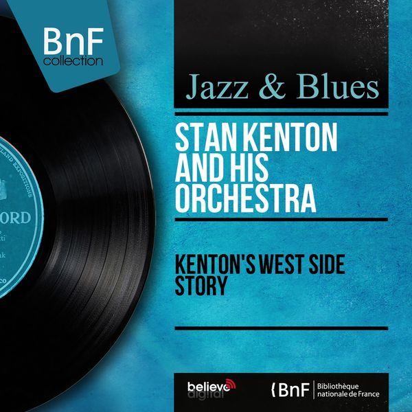 Stan Kenton and his Orchestra - Kenton's West Side Story (Arranged by Johnny Richards, Stereo Version)