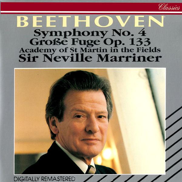 Sir Neville Marriner - Beethoven: Symphony No. 4; Grosse Fuge