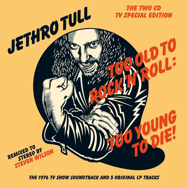 Jethro Tull - Too Old To Rock 'N' Roll: Too Young To Die! (Deluxe)