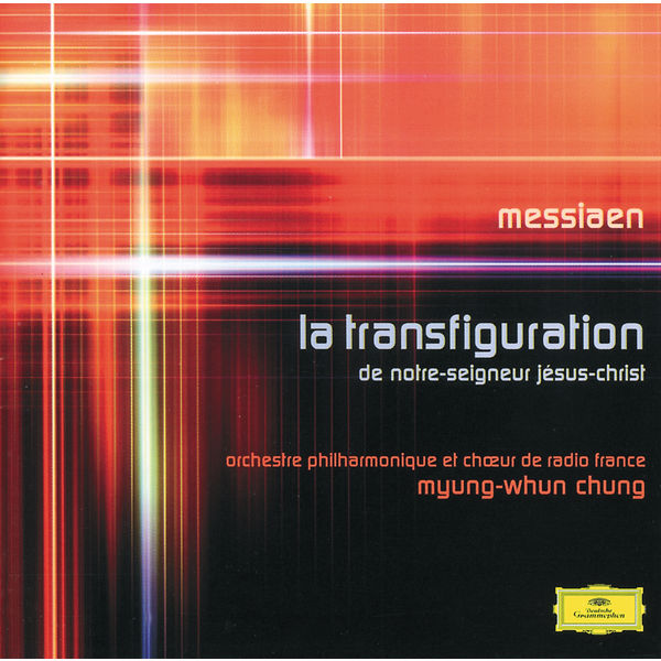 Orchestre Philharmonique de Radio France - Messiaen: La Transfiguration de Notre-Seigneus Jésus-Christ