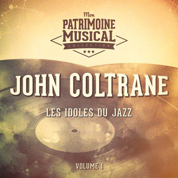 John Coltrane - Les idoles du Jazz : John Coltrane, Vol. 1