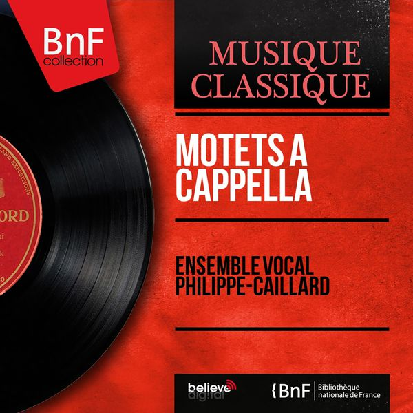 Ensemble vocal Philippe-Caillard - Motets a cappella (Mono Version)