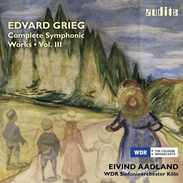 Eivind Aadland - Edvard Grieg : Complete Symphonic Works, vol. 3