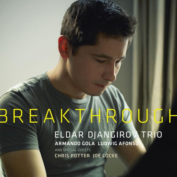 Eldar Djangirov - Breakthrough