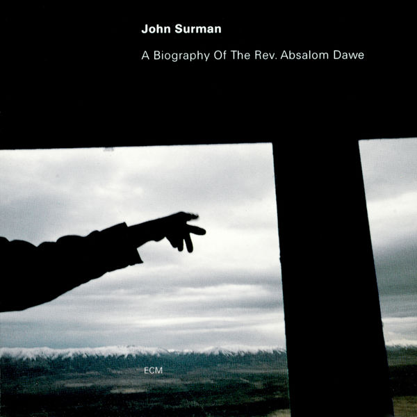John Surman - A Biography Of The Rev. Absalom Dawe