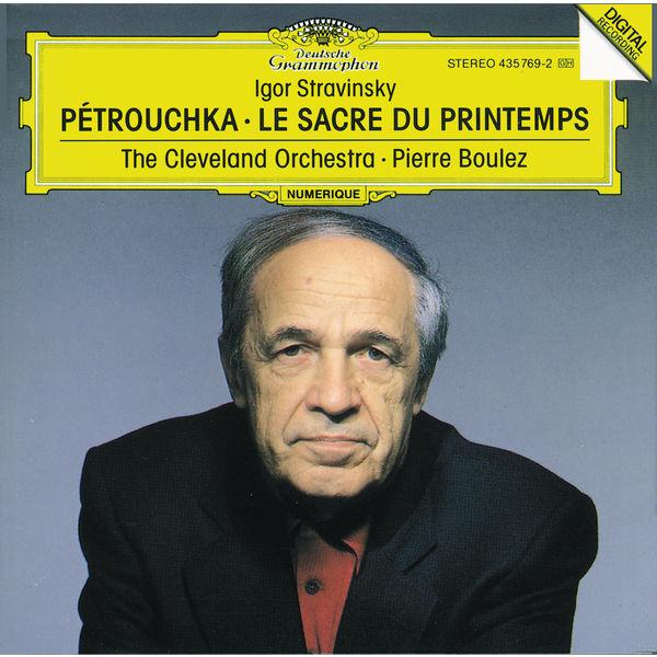 The Cleveland Orchestra - Stravinsky: Petrouchka, Le Sacre du printemps