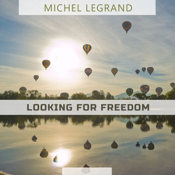 Michel Legrand - Looking For Freedom