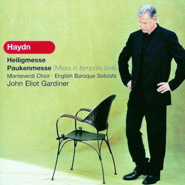 The Monteverdi Choir - Haydn: Heiligmesse; Paukenmesse (Missa in tempore belli)