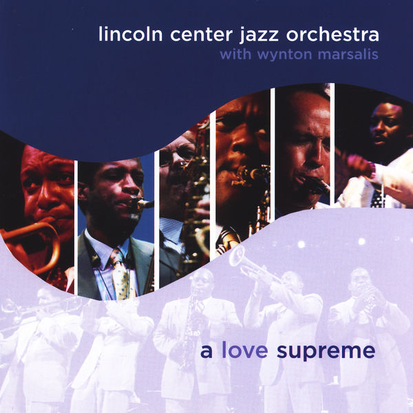 Jazz At Lincoln Center Orchestra - A Love Supreme
