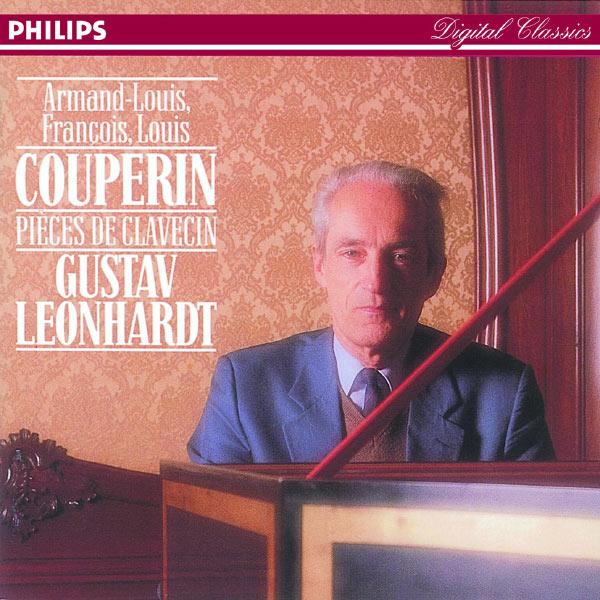 Gustav Leonhardt - Armand-Louis, François & Louis Couperin: Pièces de clavecin