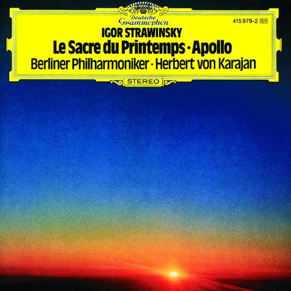 Berliner Philharmoniker - Stravinsky: Le Sacre du Printemps; Apollo