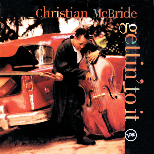 Christian McBride - Gettin' To It