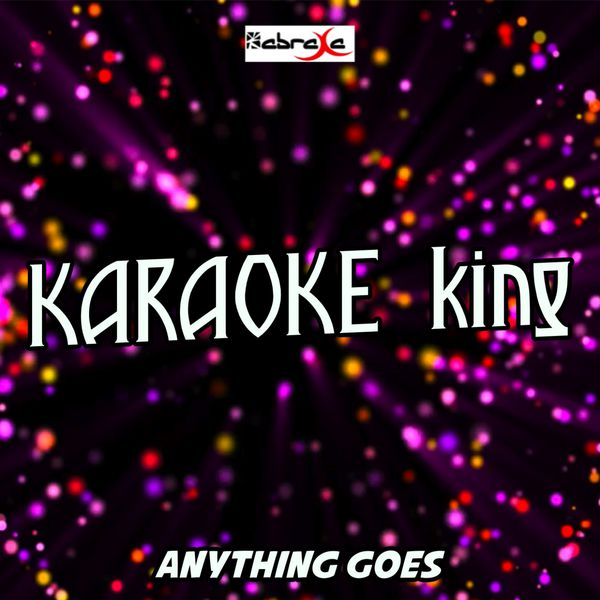 Karaoke King - Anything Goes (Karaoke Version) (Originally Performed by Florida Georgia Line)