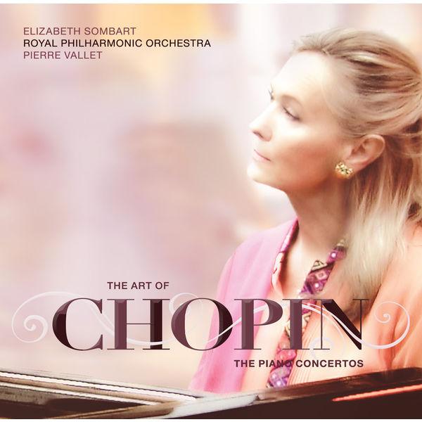 Elizabeth Sombart - The Art of Chopin: The Piano Concertos