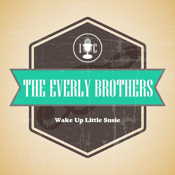 Wake Up Little Susie The Everly Brothers Download And Listen To